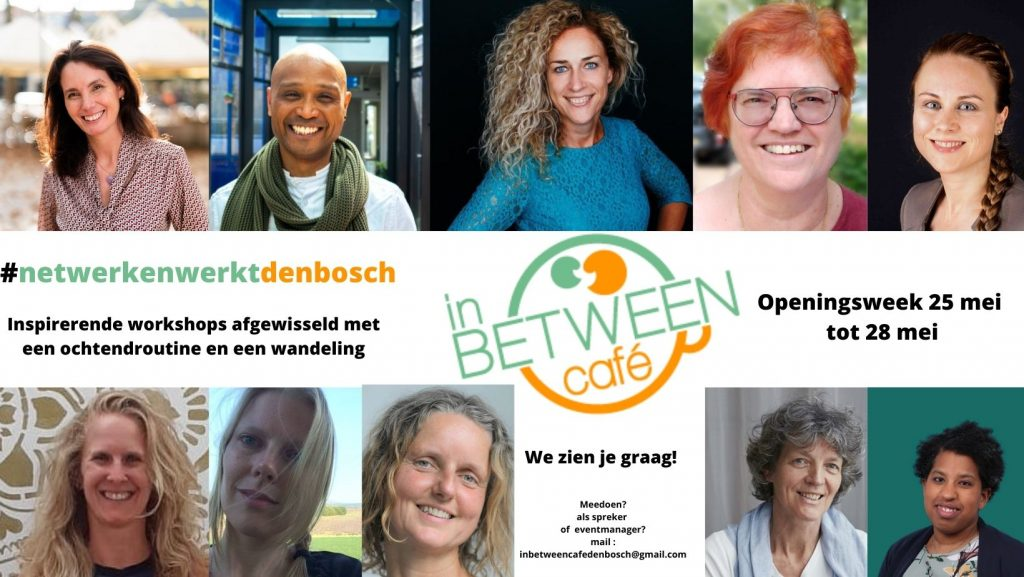 Programma openingsweek In Between Cafe Den Bosch 25 Mei 28 Mei 2021